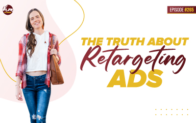 265 – The Truth About Retargeting Ads