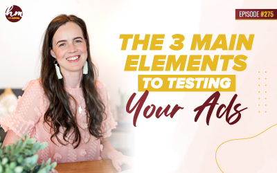 275 – The 3 Main Elements To Testing Your Ads
