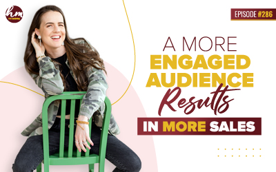 286 – A More Engaged Audience Results In More Sales