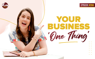 288 – Your Business 'One Thing'