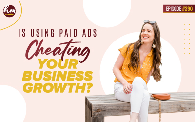 290 – Is Using Paid Ads Cheating Your Business Growth?