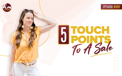 297 – 5 Touchpoints To A Sale