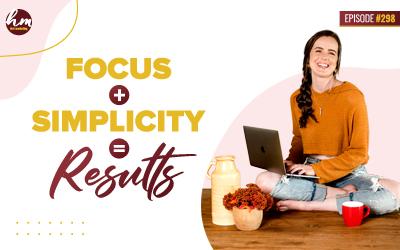 298 – Focus + Simplicity = Results