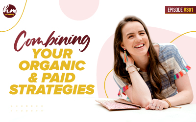301 – Combining Your Organic & Paid Strategies