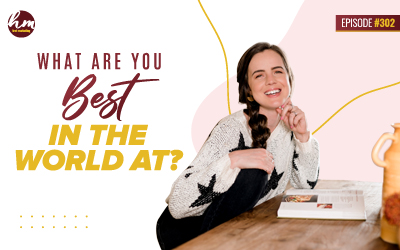 302 – What Are You Best In The World At?