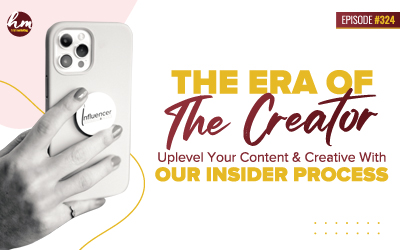 Ep #324 – The Era Of The Creator: Uplevel Your Content & Creative With Our Insider Process